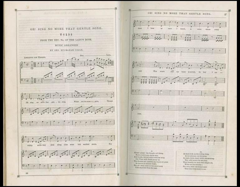 """Each issue of Godey's Lady's Book included scores and text for popular music, such as """"Oh! Sing No More that Gentle Song"""" in three verses. Godey's Lady's Book, XXV, 56. (July 1842). Philadelphia: Louis A. Godey. Presented by Severance A. Milliken, call number: A20 G582, 1842-1844"""